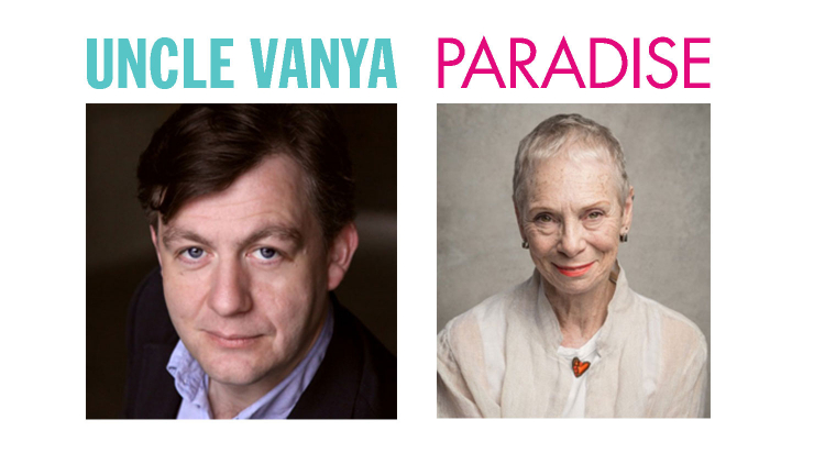 CAST ANNOUNCED: UNCLE VANYA AND PARADISE