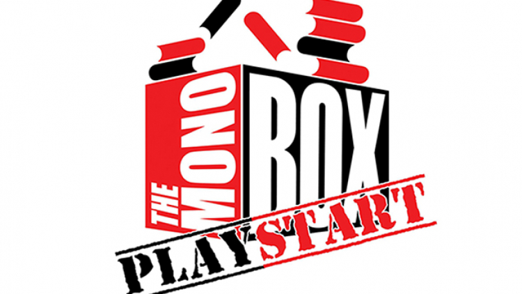 PLAYSTART: A NEW WRITING INITIATIVE FROM THE MONO BOX AND HAMPSTEAD THEATRE