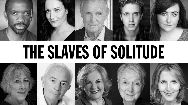 FULL CASTING ANNOUNCED FOR THE SLAVES OF SOLITUDE